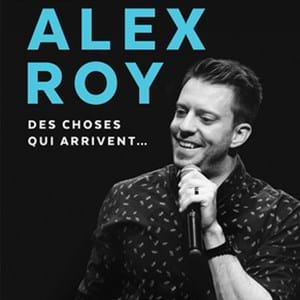 Alex Roy - Des choses qui arrivent...
